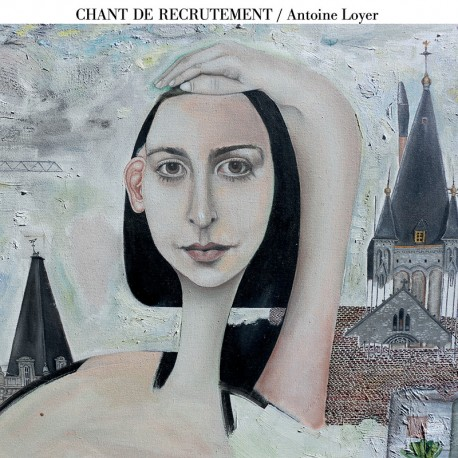 "Antoine Loyer ""Chant de recrutement"""